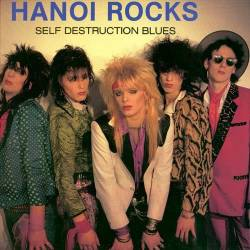 Hanoi Rocks : Self Destruction Blues